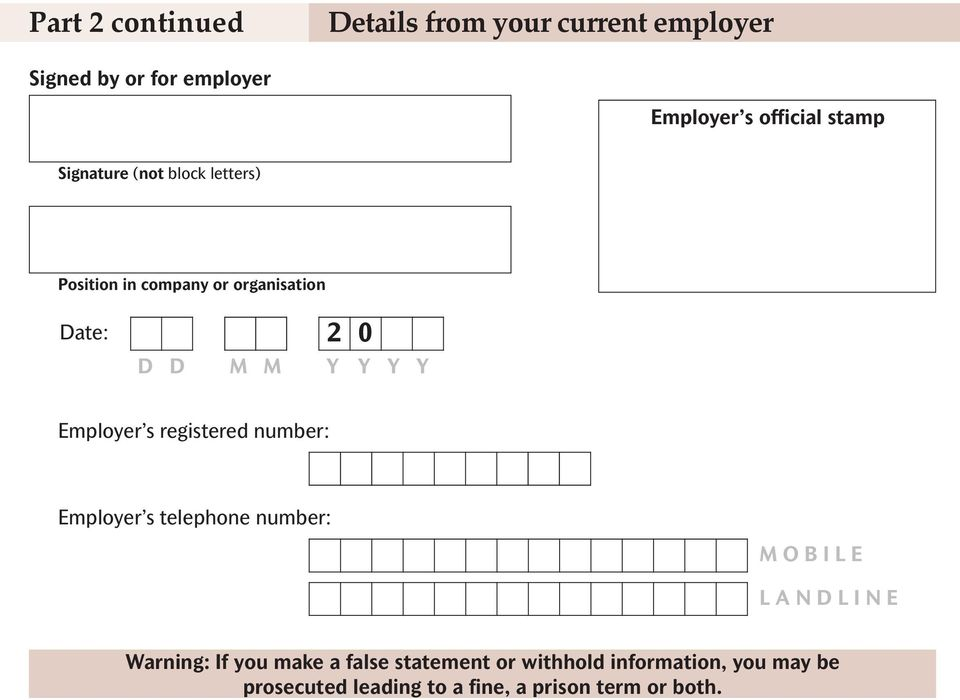 registered number: Employer s telephone number: M O B I L E L A N D L I N E Warning: If you make a