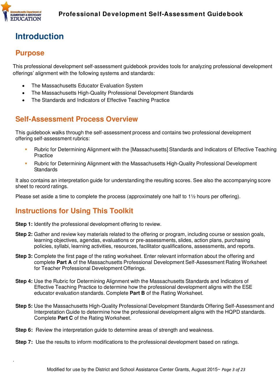 self-assessment process and contains two offering self-assessment rubrics: Rubric for Determining Alignment with the [Massachusetts] Standards and Indicators of Effective Teaching Practice Rubric for