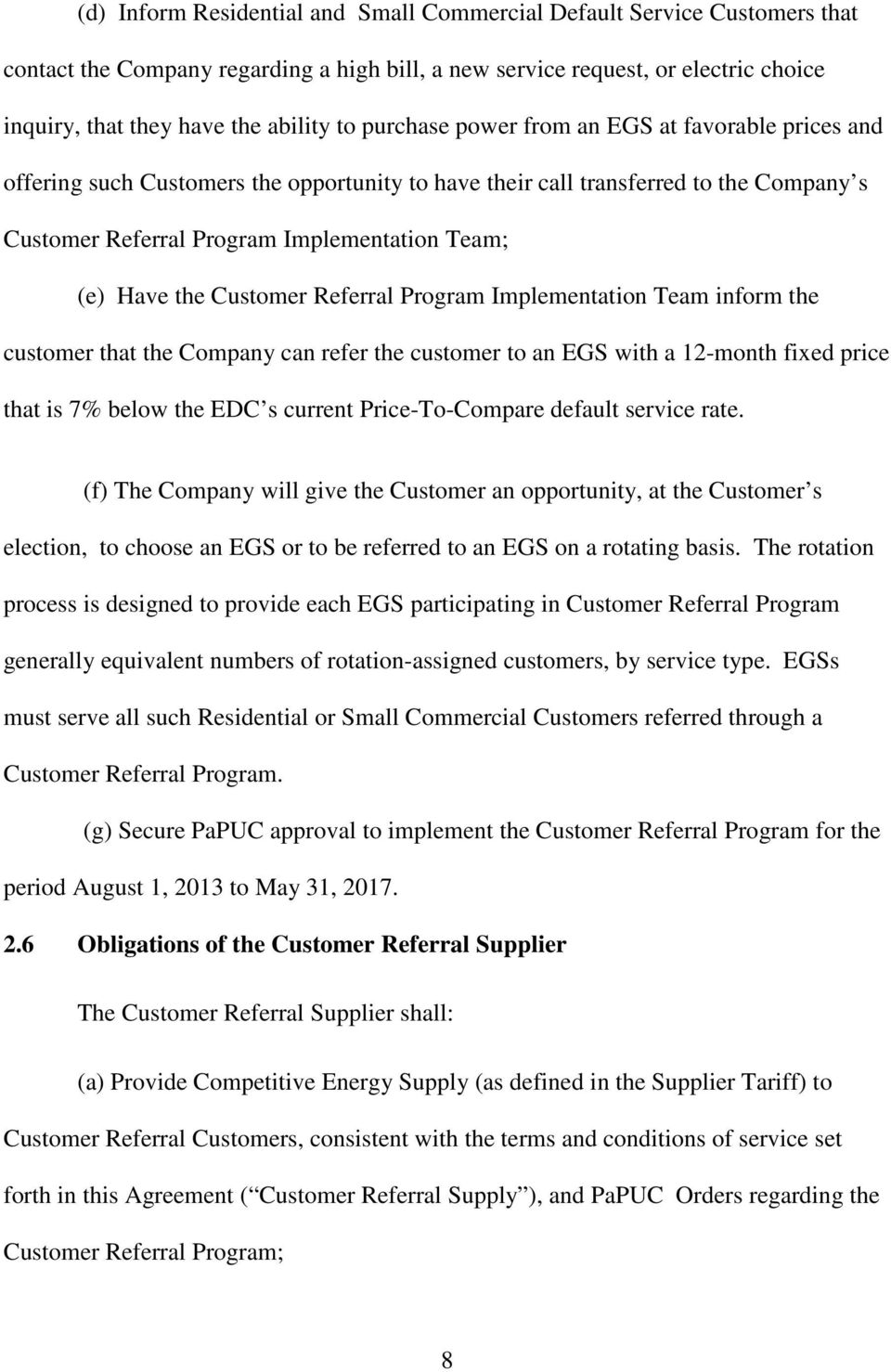 Customer Referral Program Implementation Team inform the customer that the Company can refer the customer to an EGS with a 12-month fixed price that is 7% below the EDC s current Price-To-Compare