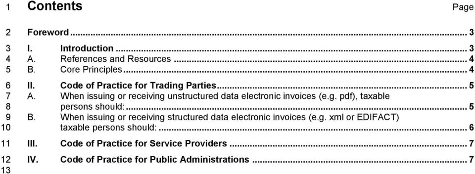 When issuing or receiving unstructured data electronic invoices (e.g. pdf), taxable persons should:... 5 B.