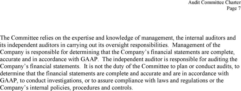 The independent auditor is responsible for auditing the Company s financial statements.