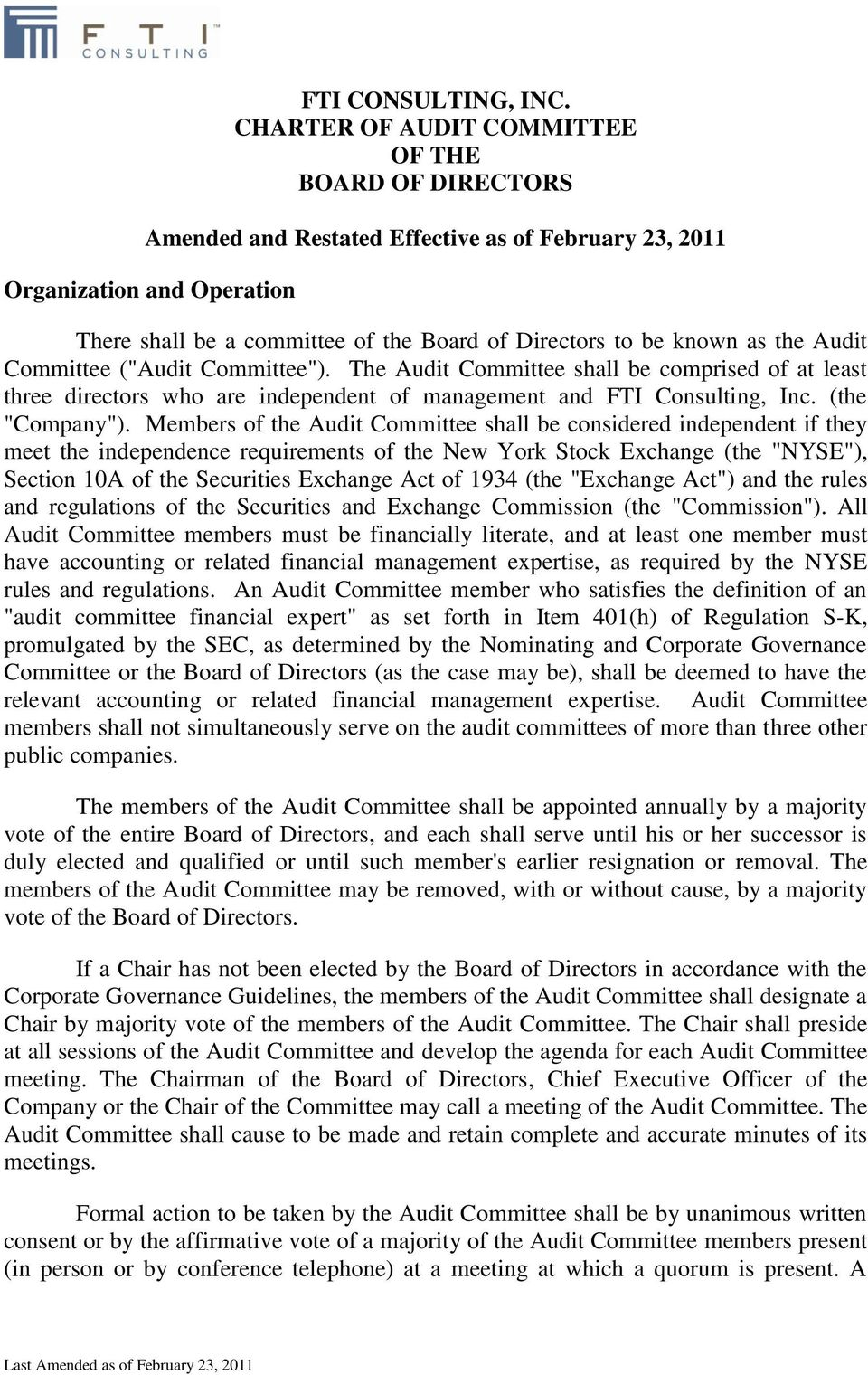 "as the Audit Committee (""Audit Committee""). The Audit Committee shall be comprised of at least three directors who are independent of management and FTI Consulting, Inc. (the ""Company"")."