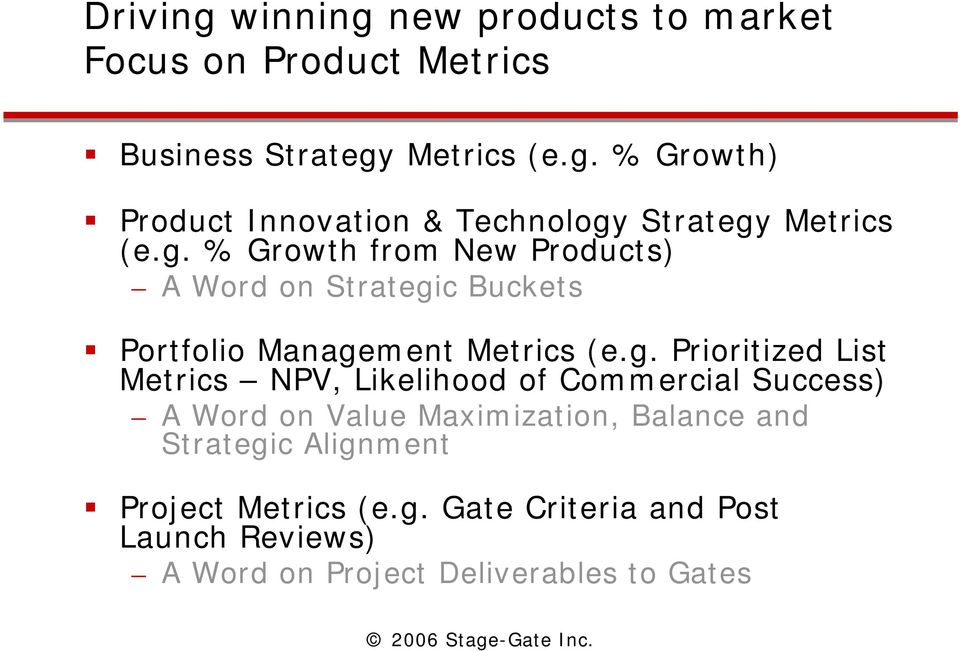 NPV, Likelihood of Commercial Success) A Word on Value Maximization, Balance and Strategic Alignment Project Metrics (e.