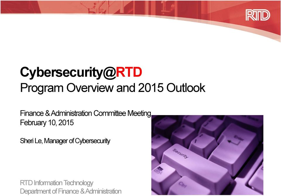 10, 2015 Sheri Le, Manager of Cybersecurity RTD