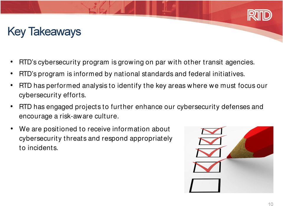 RTD has performed analysis to identify the key areas where we must focus our cybersecurity efforts.