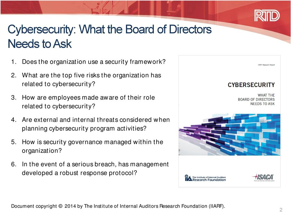 Are external and internal threats considered when planning cybersecurity program activities? 5.
