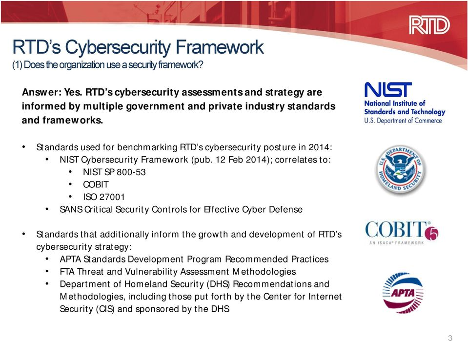 Standards used for benchmarking RTD s cybersecurity posture in 2014: NIST Cybersecurity Framework (pub.