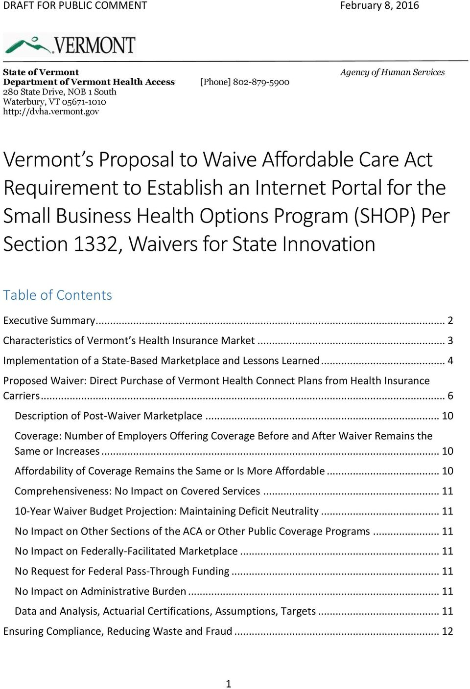 for State Innovation Table of Contents Executive Summary... 2 Characteristics of Vermont s Health Insurance Market... 3 Implementation of a State-Based Marketplace and Lessons Learned.