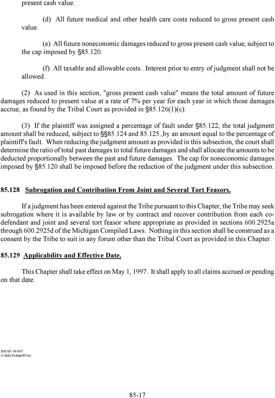 (f) All taxable and allowable costs. Interest prior to entry of judgment shall not be allowed.