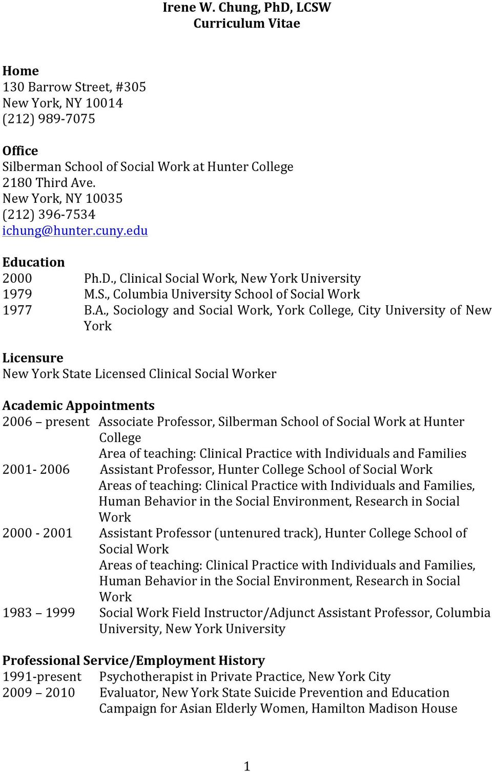 , Sociology and Social Work, York College, City University of New York Licensure New York State Licensed Clinical Social Worker Academic Appointments 2006 present Associate Professor, Silberman