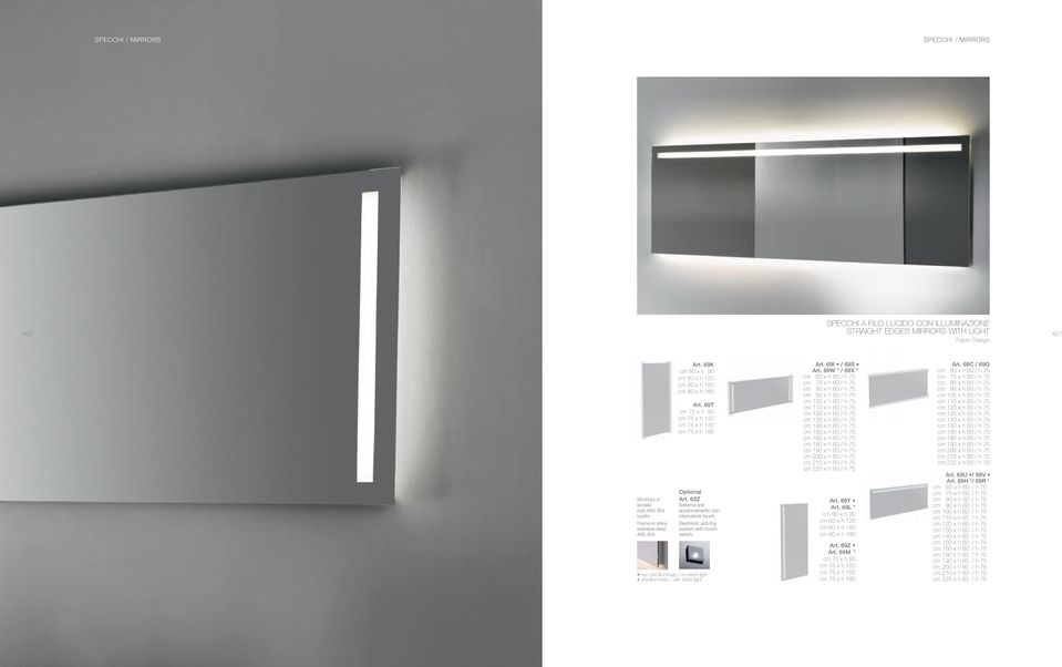Electronic anti-fog system with touch switch. non retroilluminato / no back light * retroilluminato / with back light Art. 69I / 69S Art.