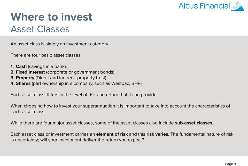 When choosing how to invest your superannuation it is important to take into account the characteristics of each asset class.