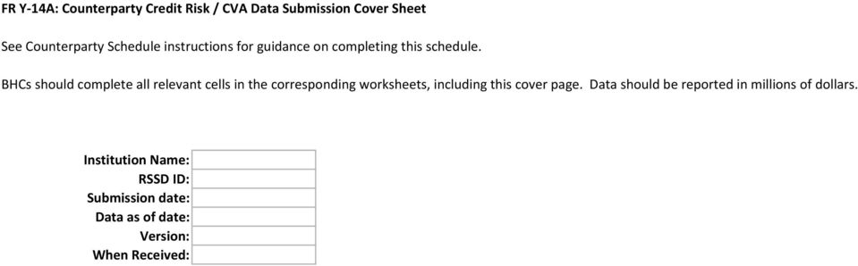 BHCs should complete all relevant cells in the corresponding worksheets, including