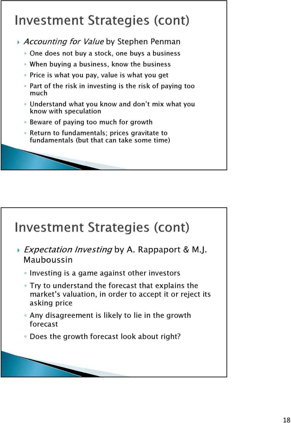 gravitate to fundamentals (but that can take some time) Expectation Investing by A. Rappaport & M.J.