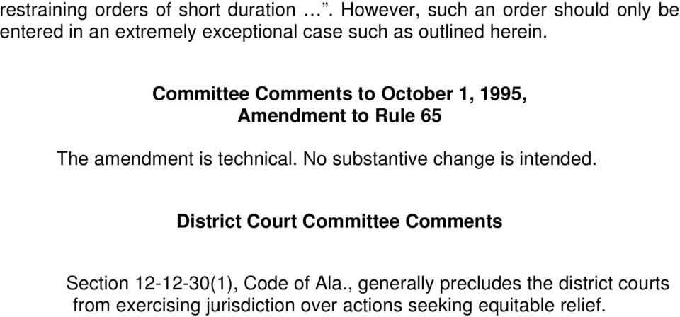 Committee Comments to October 1, 1995, Amendment to Rule 65 The amendment is technical.