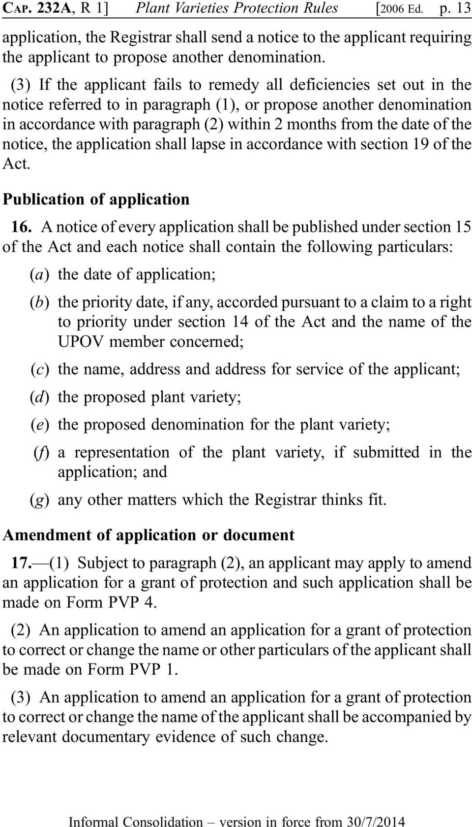 date of the notice, the application shall lapse in accordance with section 19 of the Act. Publication of application 16.
