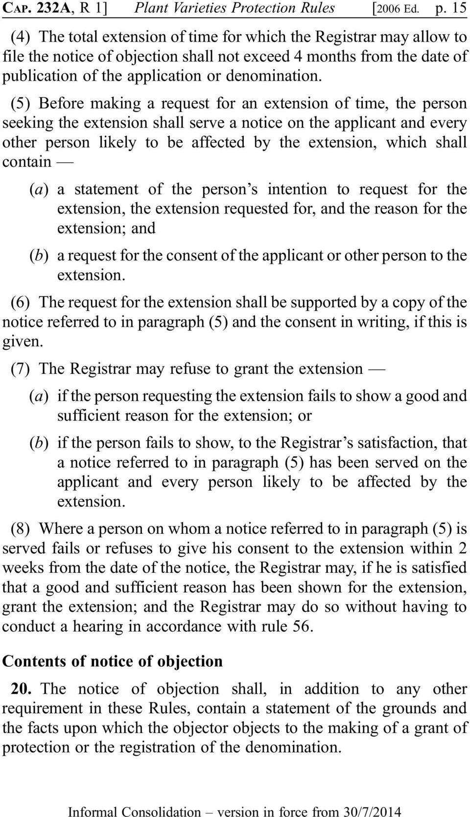 (5) Before making a request for an extension of time, the person seeking the extension shall serve a notice on the applicant and every other person likely to be affected by the extension, which shall