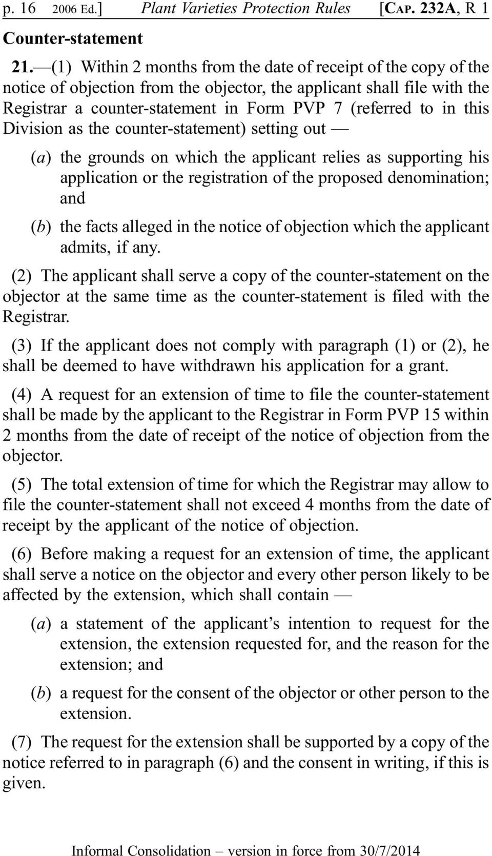 this Division as the counter-statement) setting out (a) the grounds on which the applicant relies as supporting his application or the registration of the proposed denomination; and (b) the facts
