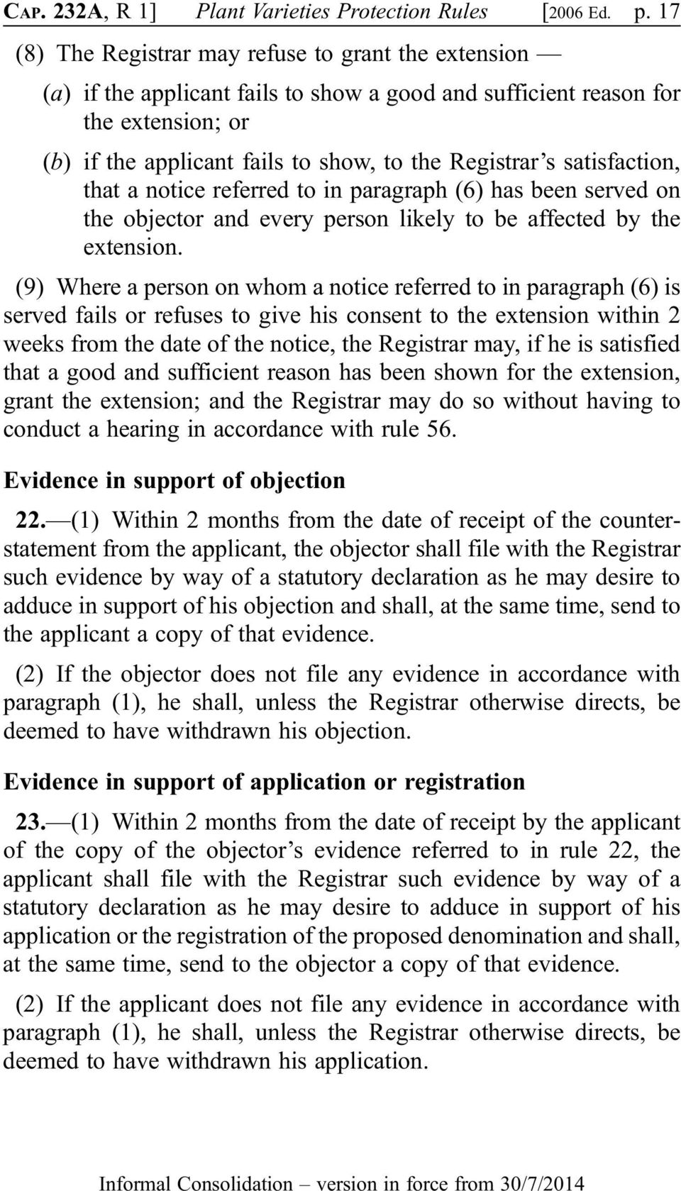 satisfaction, that a notice referred to in paragraph (6) has been served on the objector and every person likely to be affected by the extension.