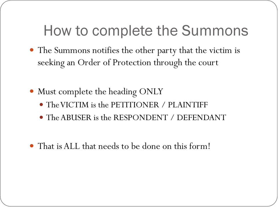 the heading ONLY The VICTIM is the PETITIONER / PLAINTIFF The ABUSER is