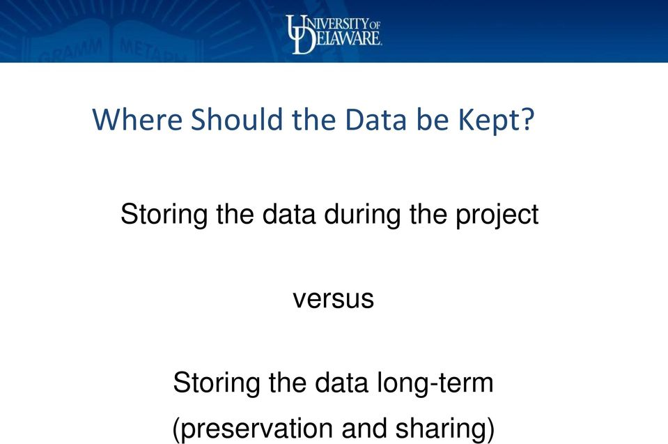 project versus Storing the data