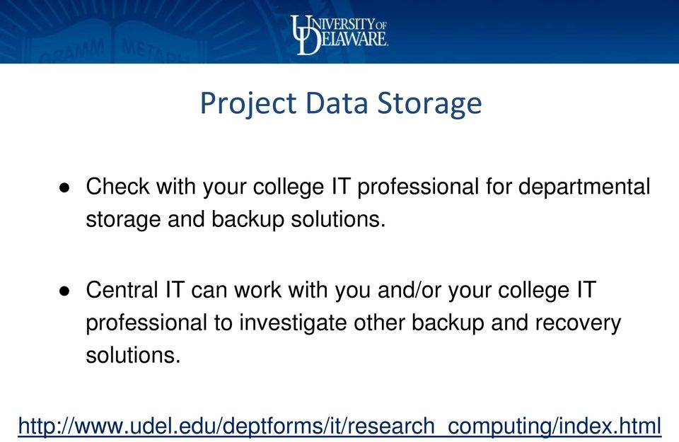 Central IT can work with you and/or your college IT professional to