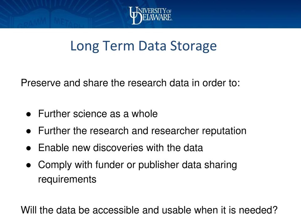 Enable new discoveries with the data Comply with funder or publisher data
