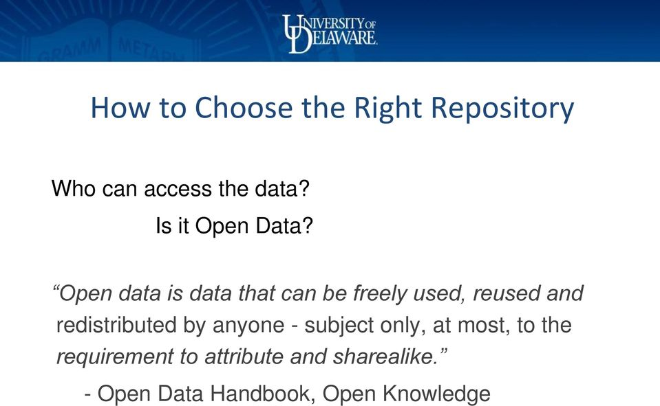 Open data is data that can be freely used, reused and
