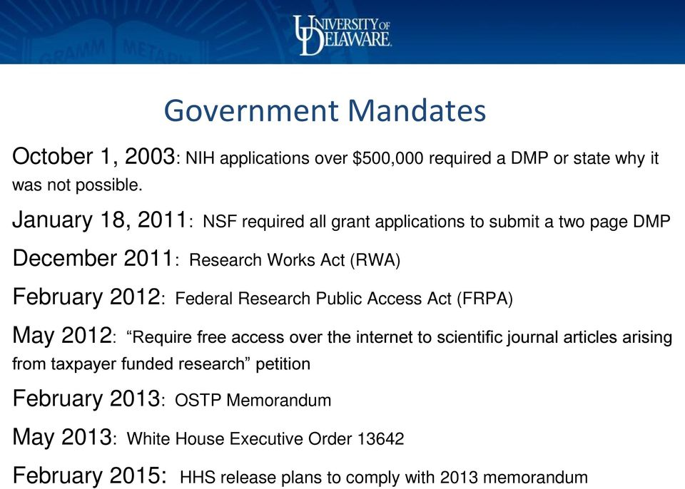 Federal Research Public Access Act (FRPA) May 2012: Require free access over the internet to scientific journal articles arising from
