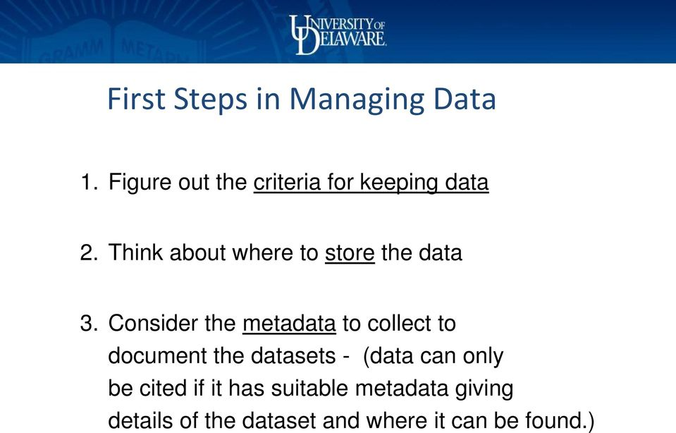 Think about where to store the data 3.