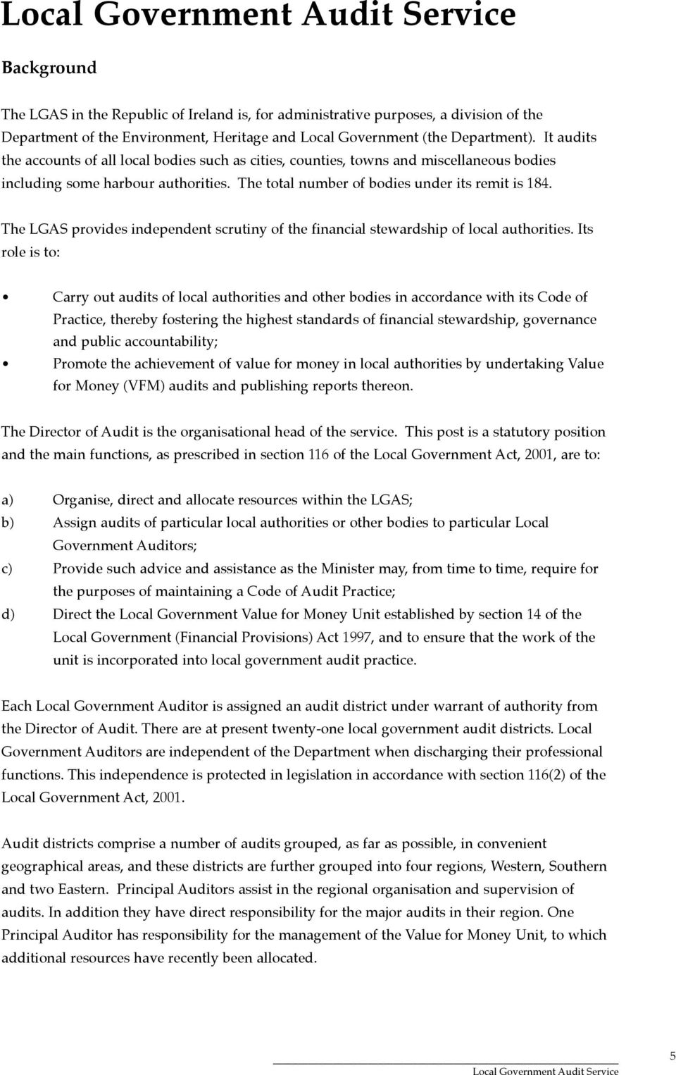 the LGAS provides independent scrutiny of the financial stewardship of local authorities.