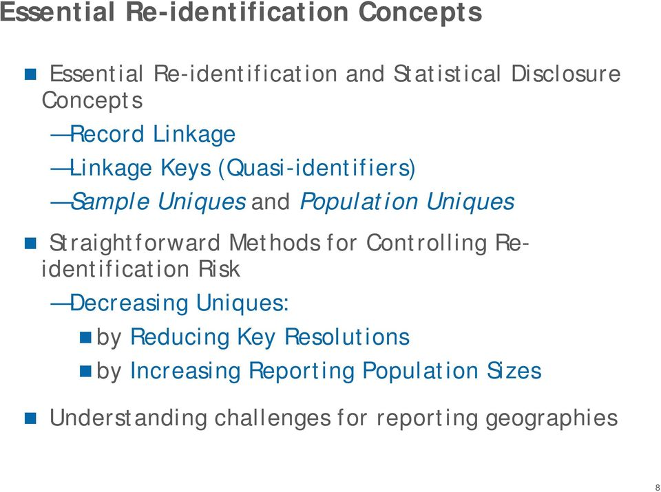Straightforward Methods for Controlling Reidentification Risk Decreasing Uniques: by Reducing Key