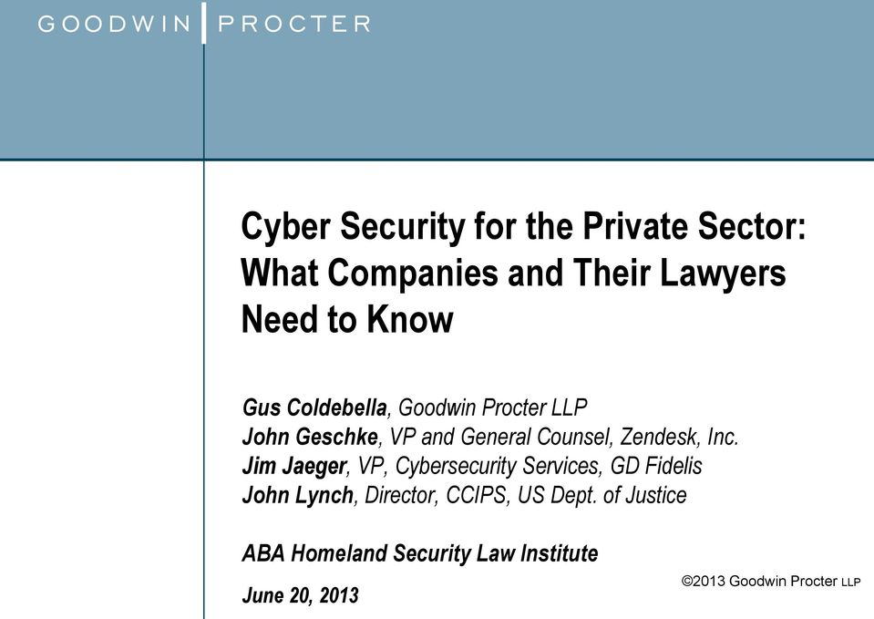 Jim Jaeger, VP, Cybersecurity Services, GD Fidelis John Lynch, Director, CCIPS, US