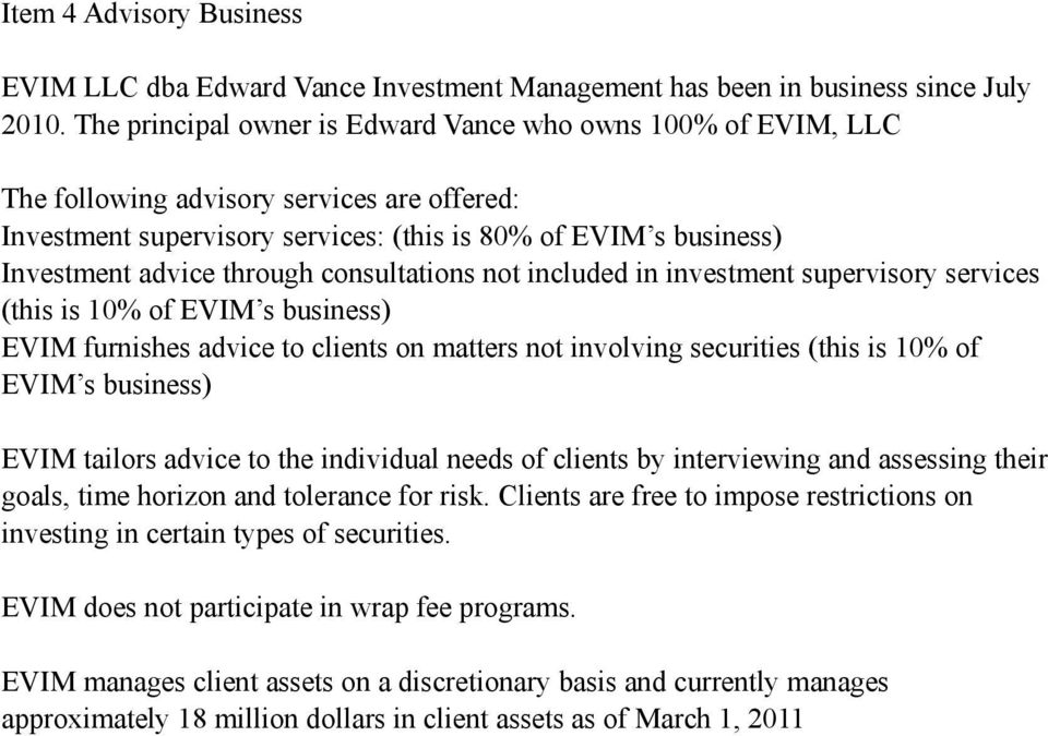 consultations not included in investment supervisory services (this is 10% of EVIM s business) EVIM furnishes advice to clients on matters not involving securities (this is 10% of EVIM s business)