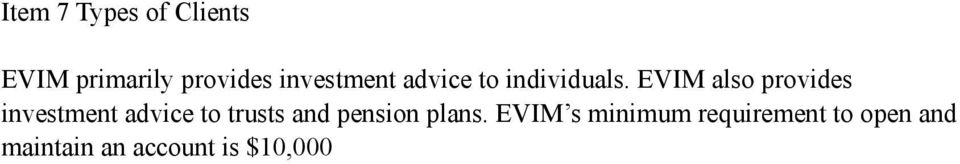 EVIM also provides investment advice to trusts and