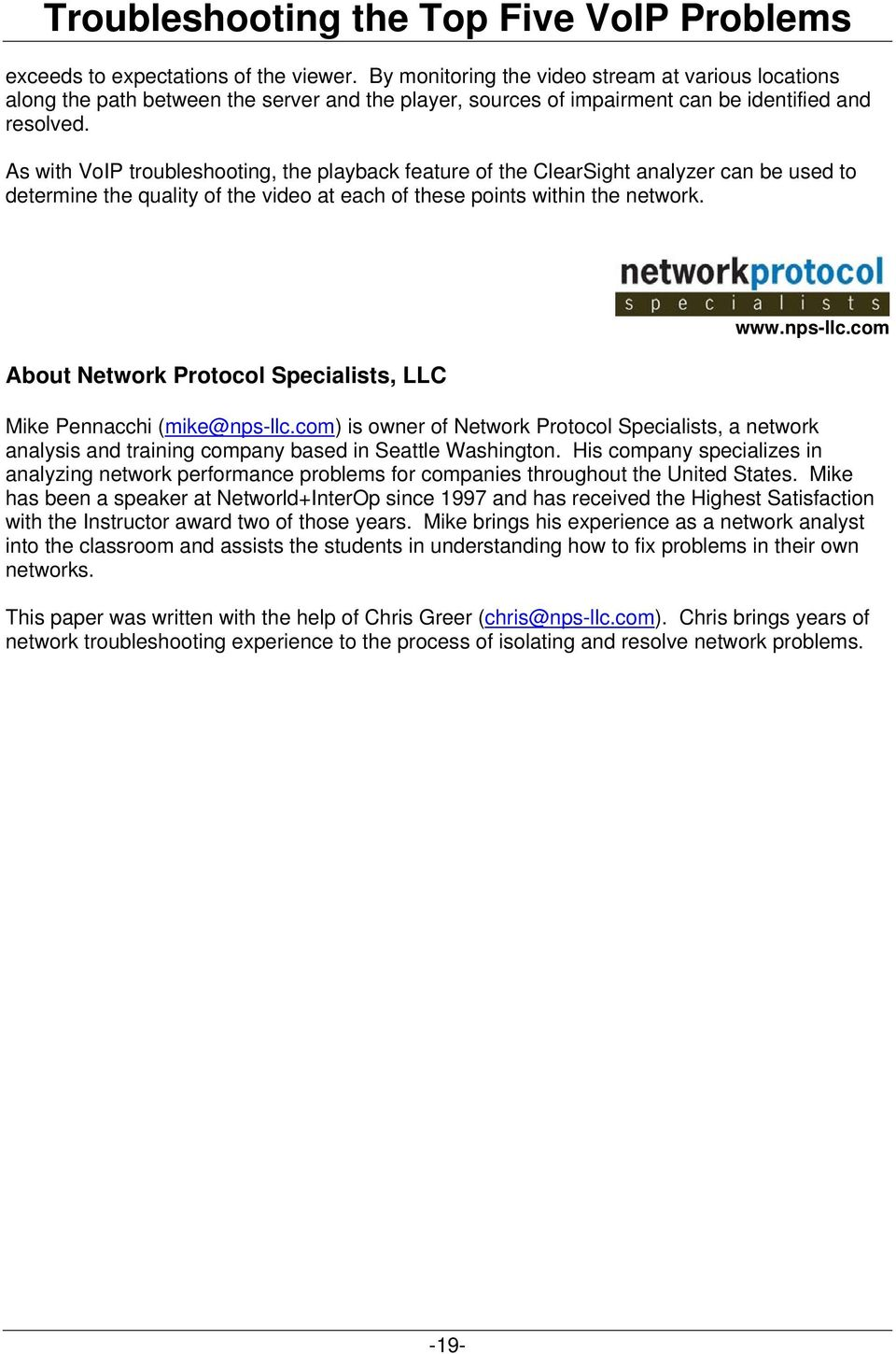 About Network Protocol Specialists, LLC www.nps-llc.com Mike Pennacchi (mike@nps-llc.com) is owner of Network Protocol Specialists, a network analysis and training company based in Seattle Washington.
