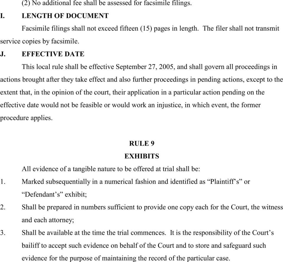EFFECTIVE DATE This local rule shall be effective September 27, 2005, and shall govern all proceedings in actions brought after they take effect and also further proceedings in pending actions,