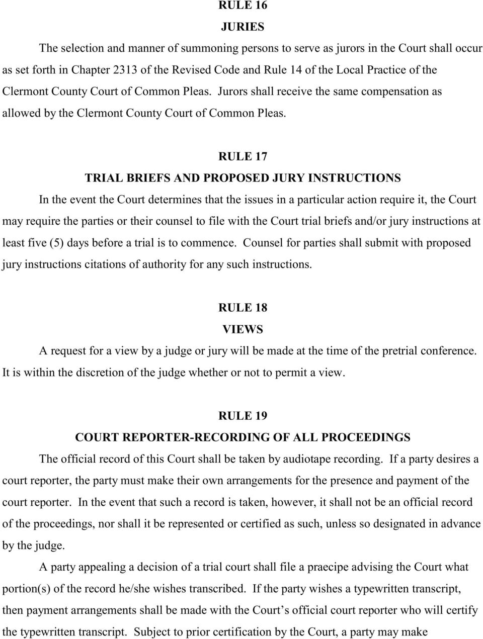 RULE 17 TRIAL BRIEFS AND PROPOSED JURY INSTRUCTIONS In the event the Court determines that the issues in a particular action require it, the Court may require the parties or their counsel to file