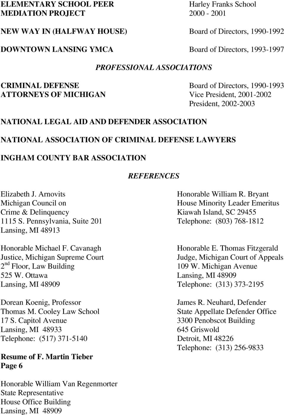 CRIMINAL DEFENSE LAWYERS INGHAM COUNTY BAR ASSOCIATION REFERENCES Elizabeth J. Arnovits Honorable William R.