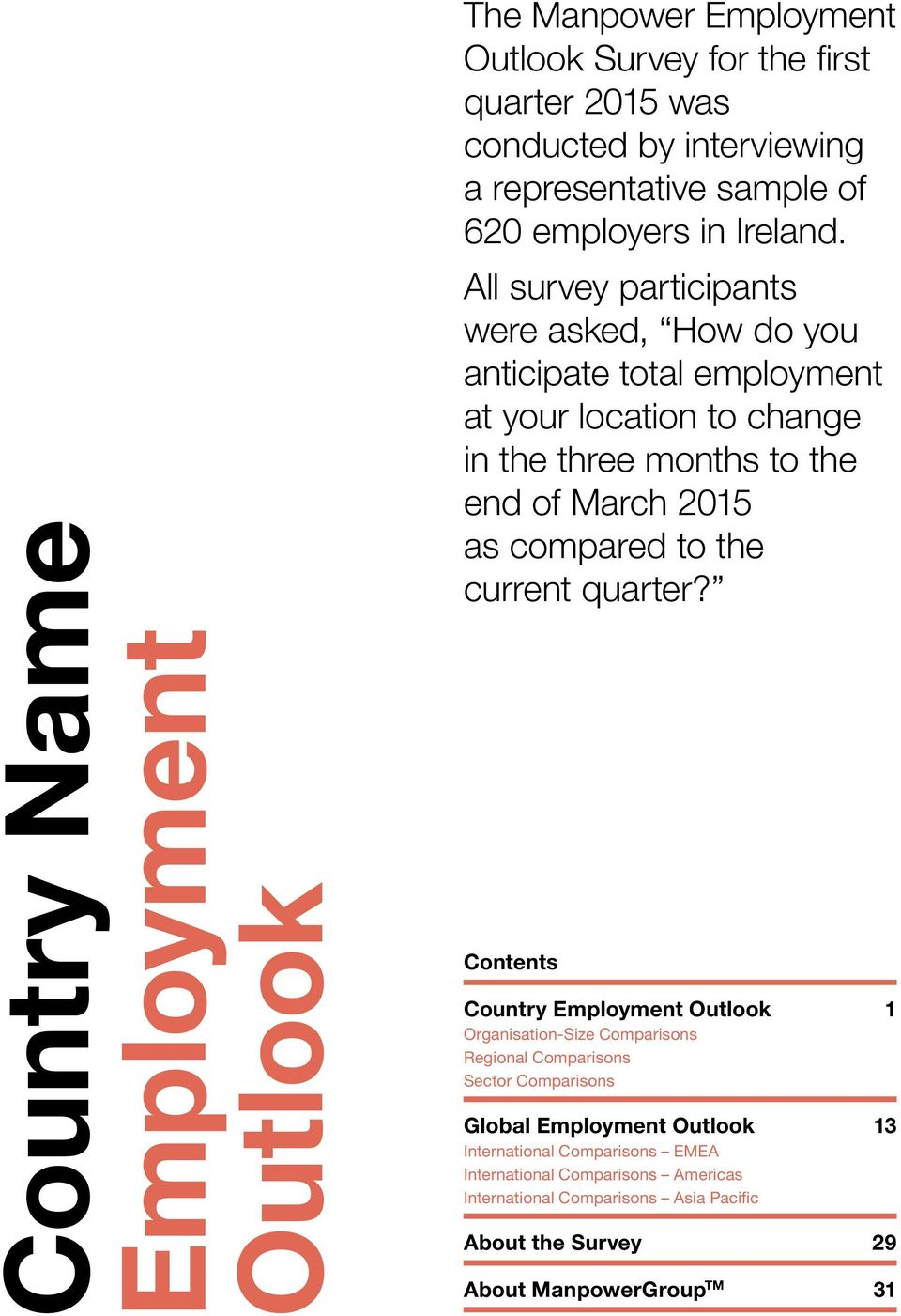 All survey participants were asked, How do you anticipate total employment at your location to change in the three months to the end of March 215 as compared to