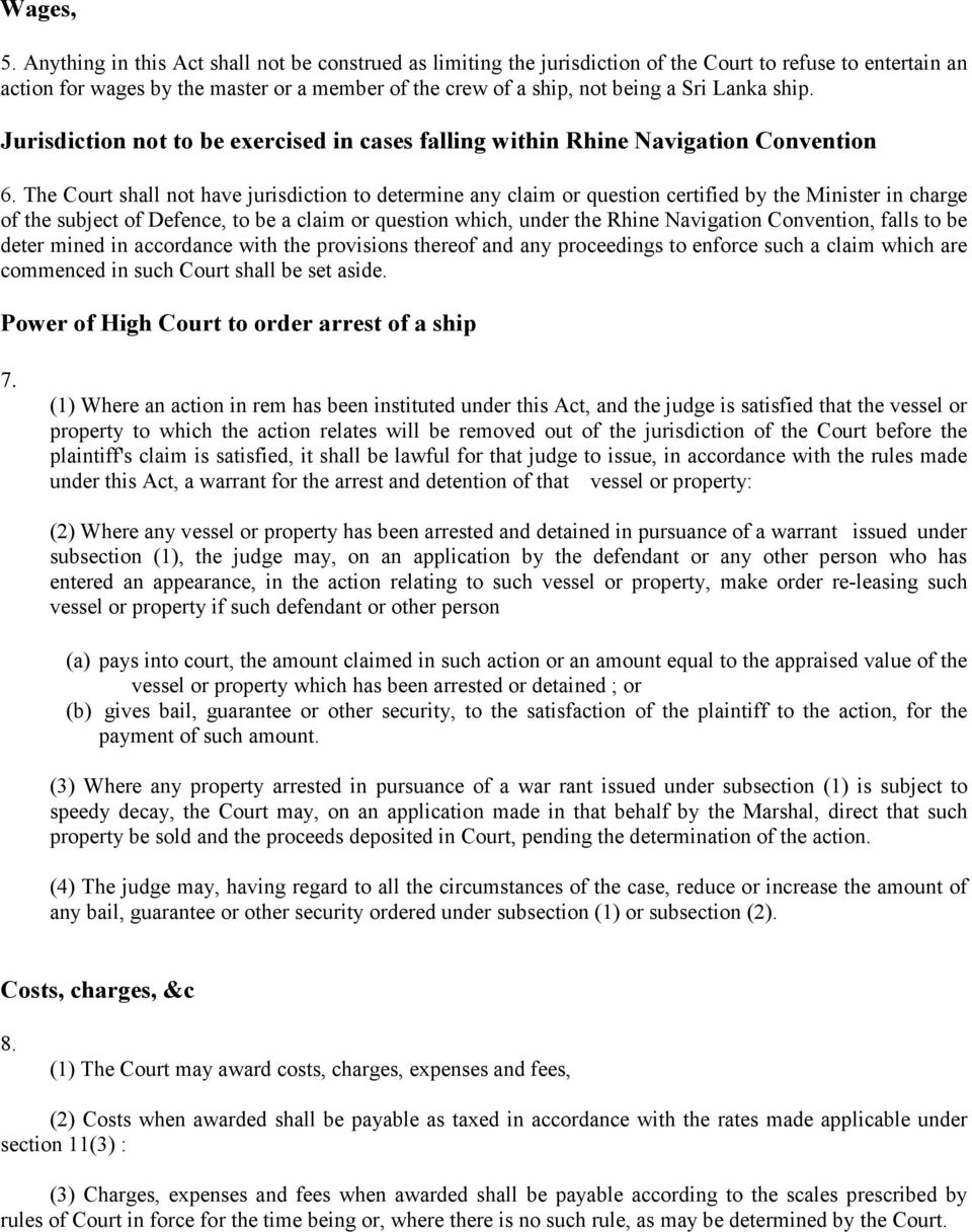 ship. Jurisdiction not to be exercised in cases falling within Rhine Navigation Convention 6.