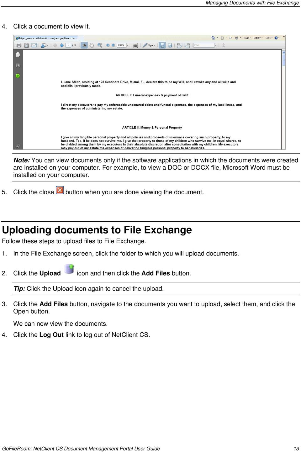 Uploading documents to File Exchange Follow these steps to upload files to File Exchange. 1. In the File Exchange screen, click the folder to which you will upload documents. 2.
