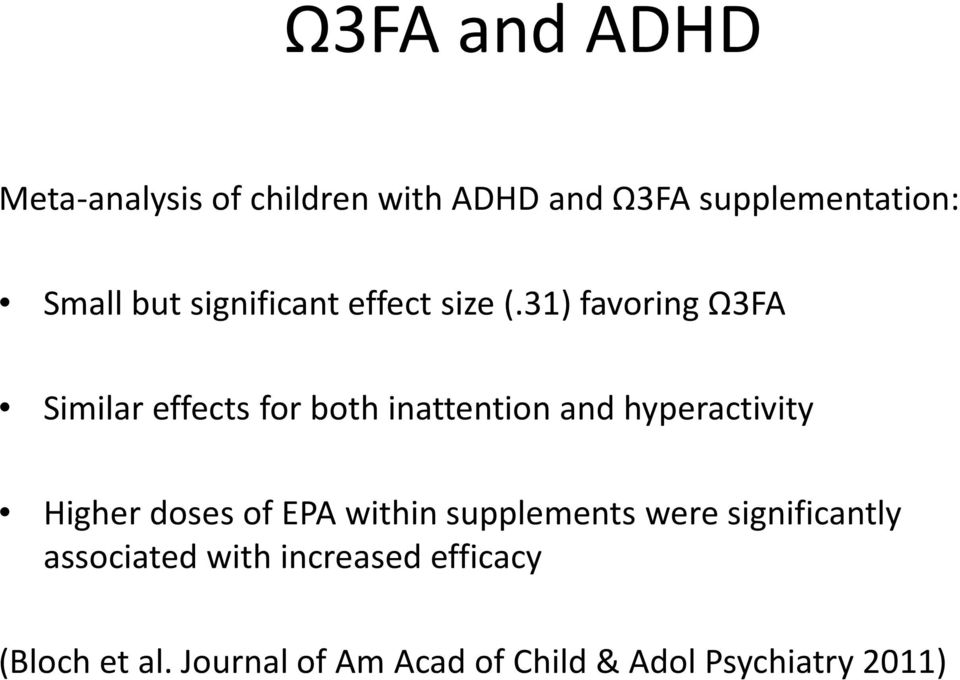 31) favoring Ω3FA Similar effects for both inattention and hyperactivity Higher doses