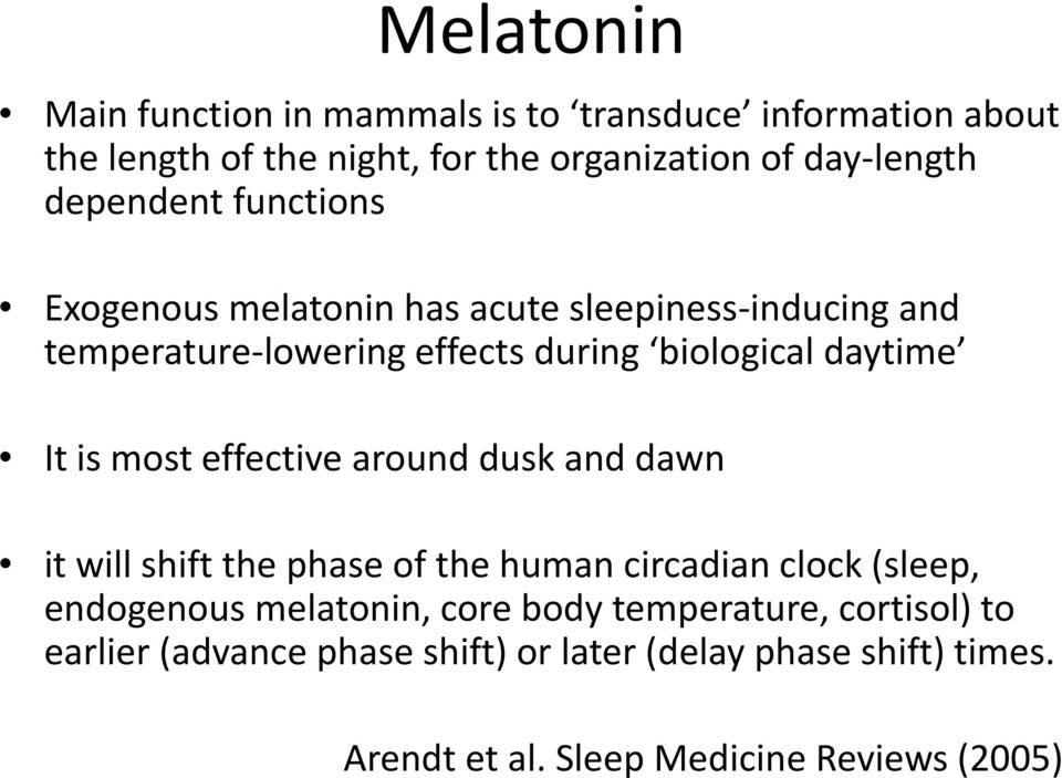 is most effective around dusk and dawn it will shift the phase of the human circadian clock (sleep, endogenous melatonin, core body