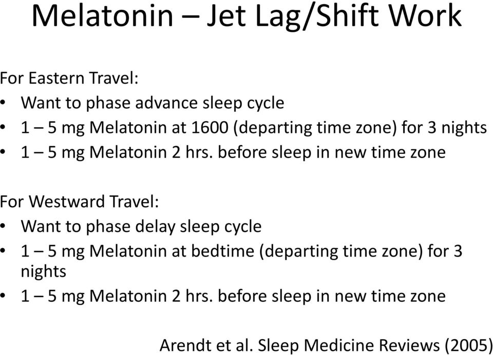 before sleep in new time zone For Westward Travel: Want to phase delay sleep cycle 1 5 mg Melatonin at