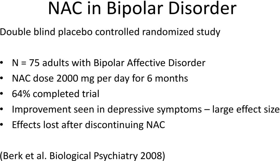 months 64% completed trial Improvement seen in depressive symptoms large