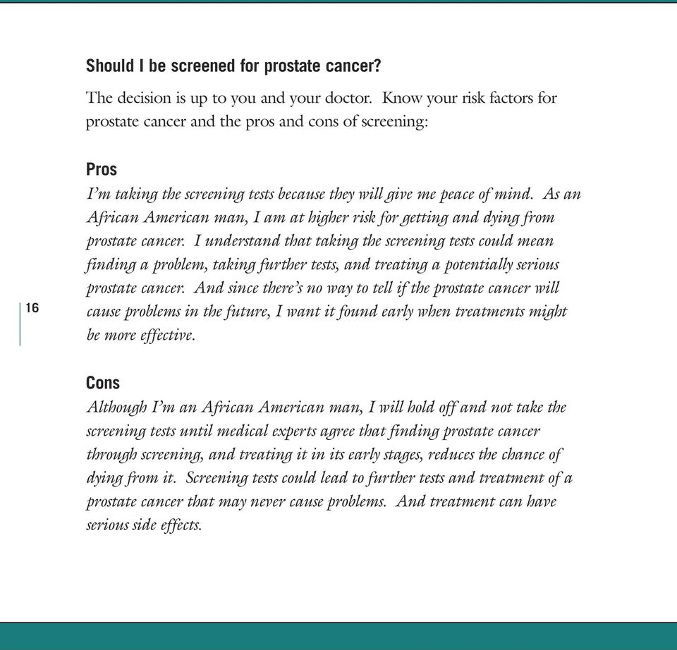 As an African American man, I am at higher risk for getting and dying from prostate cancer.