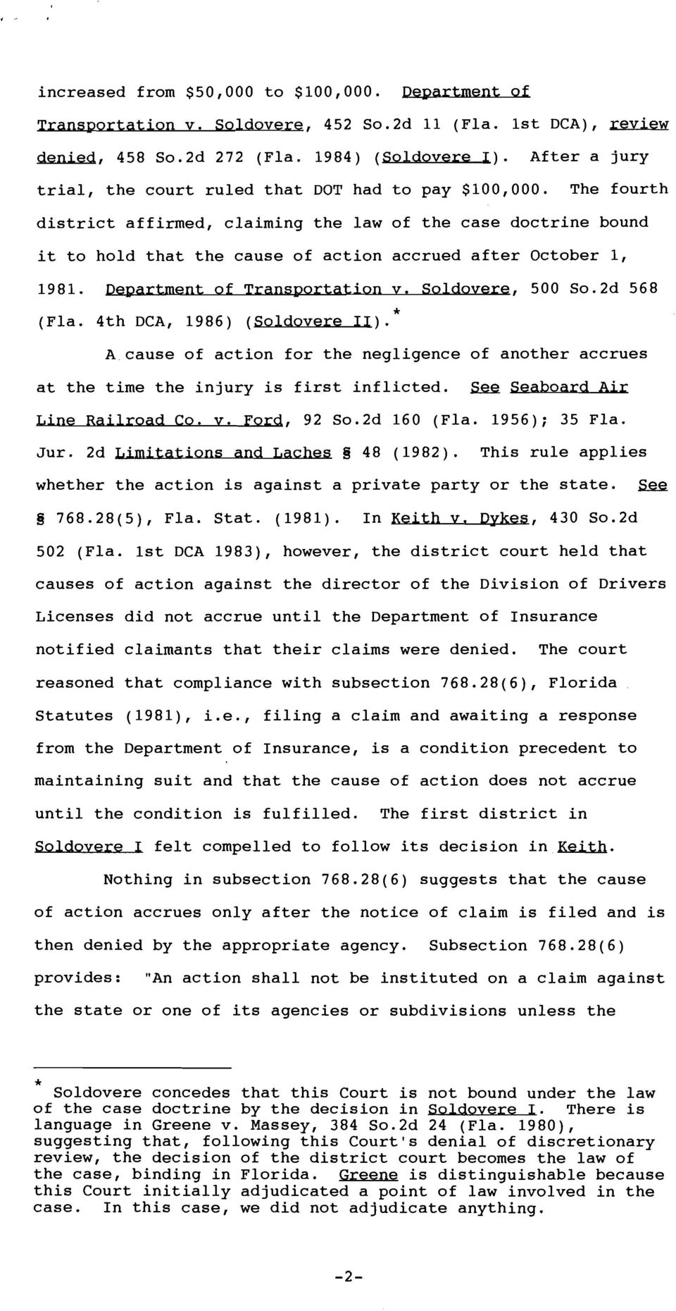 The fourth district affirmed, claiming the law of the case doctrine bound it to hold that the cause of action accrued after October 1, 1981. Degment of Transportation v. Soldovere, 500 So.