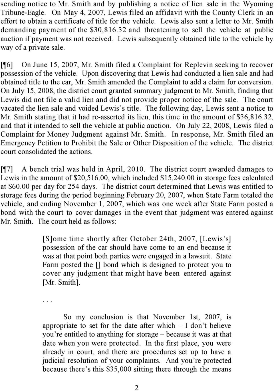 32 and threatening to sell the vehicle at public auction if payment was not received. Lewis subsequently obtained title to the vehicle by way of a private sale. [ 6] On June 15, 2007, Mr.