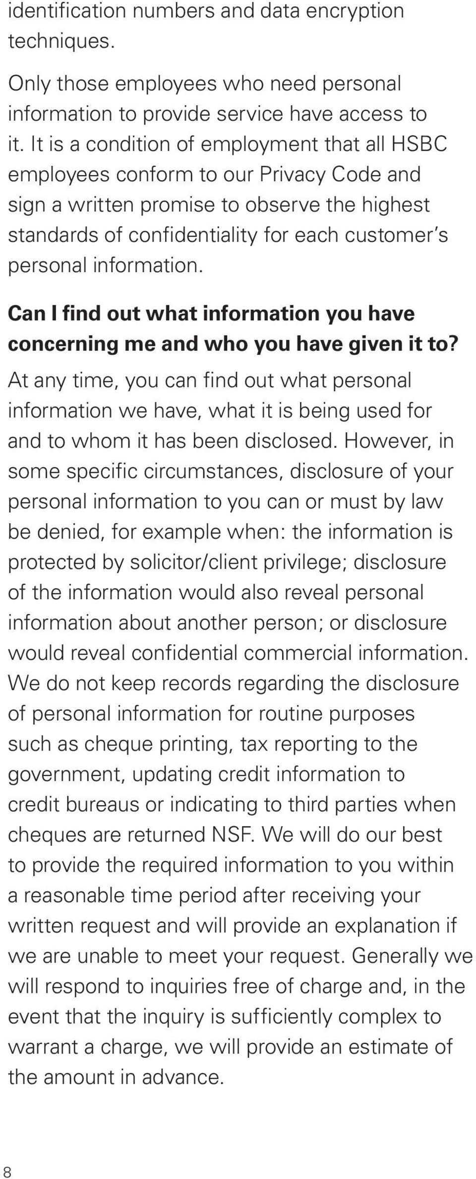 information. Can I find out what information you have concerning me and who you have given it to?
